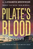 img - for Pilate's Blood: Thicker Than Water. Twice As Deadly. book / textbook / text book