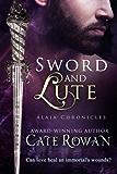 Sword and Lute: A Fantasy Romance Novelette (Alaia Chronicles: Legends, #2)