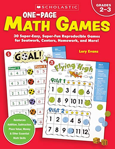 (One-Page Math Games: 30 Super-Easy, Super-Fun, Reproducible Games for Seatwork, Centers, Homework, and)