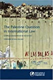 img - for The Palestine Question in International Law book / textbook / text book