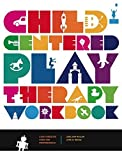 Child-Centered Play Therapy Workbook: A Self-Directed Guide for Professionals Paperback September 12, 2013