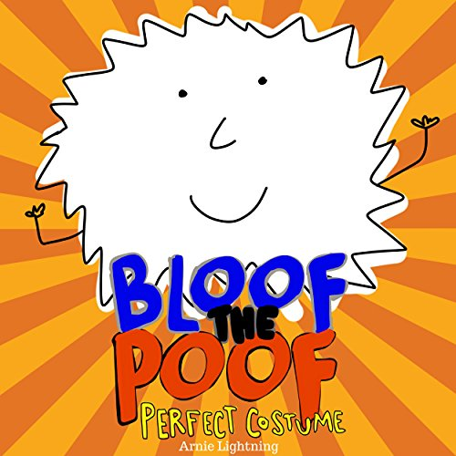 (Bloof the Poof: Perfect Costume (A Fun Halloween)