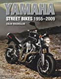 Yamaha Street Bikes 1955-2009 (Crowood Motoclassic)