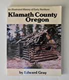 Search : An illustrated history of early northern Klamath County, Oregon