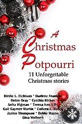 A Christmas Potpourri (11 Unforgettable Christmas stories)