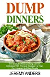 img - for Dump Dinners: The Absolute Delicious Dump Dinners Cookbook With The Best Recipes For True Connoisseurs And Busy People! book / textbook / text book