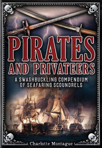 Pirates and Privateers: A Swashbuckling Compendium of Seafaring Scoundrels (Oxford - Barbarossa Pirate