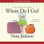 Where Do I Go?: A Yada Yada House of Hope Novel   Neta Jackson