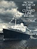 Picture History of the Cunard Line, 1840-1990 (Dover Books on Transportation, Maritime) by Baynard, Frank O., Miller, William H. published by Dover Publications Inc. (1991)