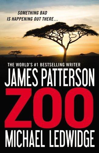 Read Online Zoo by Patterson, James, Ledwidge, Michael (2013) Paperback pdf