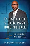 Don't Let Your Past Hold You Back: The Redemption of a Gangsta