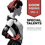 Special Talents: Goon Squad, Vol. 1 | Jonathan L. Howard