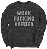 Work Fucking Harder Concervative Welfare Depend On You Funny Crewneck Sweatshirt