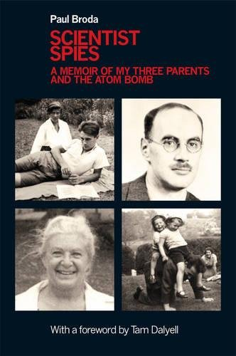 Download Scientist Spies: A Memoir of My Three Parents and the Atom Bomb pdf epub
