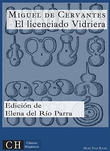 El Licenciado Vidriera Clásicos Hispánicos Nº 10 Spanish Edition
