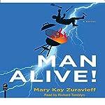 Man Alive!: A Novel   Mary Kay Zuravleff