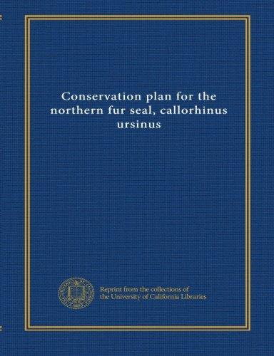 Conservation plan for the northern fur seal, callorhinus ursinus