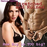 Stretched and Ruined (size, cuckold, stretching)