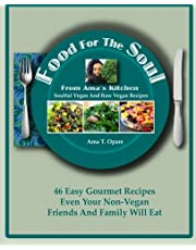 Food For The Soul From Ama's Kitchen: Soulful Vegan and Raw Vegan Recipes