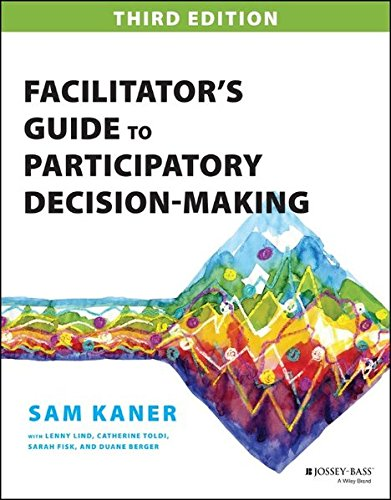 Facilitator's Guide to Participatory Decision-Making (Jossey-bass Business & Management Series) (Star Bass Series)