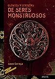 Cuentos y leyendas de seres monstruosos / Stories and legends of monstrous creatures (Spanish Edition)