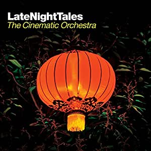 Late Night Tales Cinematic Orchestra