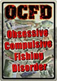 River's Edge 12 by 17-Inch Obsessive, Compulsive, Fishing Disorder Embossed Tin Sign, Large