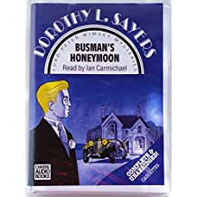 Busman's Honeymoon: Complete & Unabridged: A Love Story with Detective Interruptions