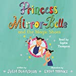 Princess Mirror-Belle and the Magic Shoes | Julia Donaldson