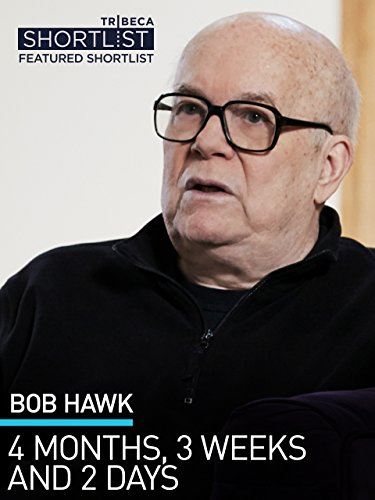 Bob Hawk: 4 Months, 3 Weeks and 2 Days