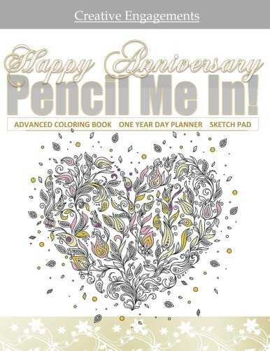 Happy Anniversary Advanced Coloring Book One Year Day Planner Sketch Pad: Coloring Book for Adults ; Coloring Books for Adult Relaxation in All ... in All D; Wedding Anniversary Cards in all D
