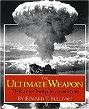 The Ultimate Weapon, Edward T. Sullivan, 0823418553