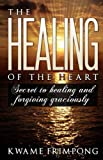 The Healing of the Heart, Frimpong Kwame, 0615512046