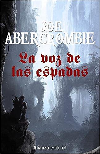 La voz de las espadas: La Primera Ley: Libro I 13/20: Amazon.es: Abercrombie, Joe, García Bercero, Borja: Libros