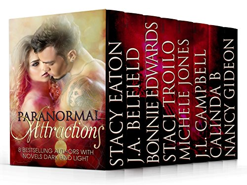 Paranormal Attractions: A Boxed Set of 8 Steamy Romances by [Eaton, Stacy, Belfield, J.A., Edwards, Bonnie, Troilo, Staci, Jones, Michele, Campbell, J.L., B, Calinda, Gideon, Nancy]