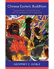 Chinese Esoteric Buddhism: Amoghavajra, the Ruling Elite, and the Emergence of a Tradition