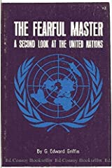 Fearful Master: A Second Look at the United Nations Paperback