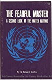 img - for Fearful Master: A Second Look at the United Nations book / textbook / text book