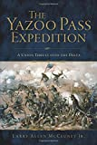 The Yazoo Pass Expedition: A Union Thrust into the Delta (Civil War Series)
