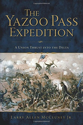 Download The Yazoo Pass Expedition: A Union Thrust into the Delta (Civil War Series) ebook