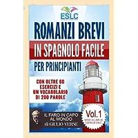 Romanzi brevi in spagnolo facile per principianti: Il Faro in Capo al Mondo di Giulio Verne (Imparare lo spagnolo): Volume 1