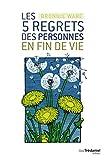 les 5 regrets des personnes en fin de vie french edition