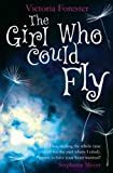 Front cover for the book The Girl Who Could Fly by Victoria Forester
