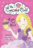 Sugar and Spice: The Cupcake Club