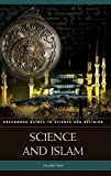 Science and Islam (Greenwood Guides to Science and Religion)