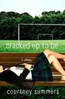 Cracked Up To Be: A Novel (English