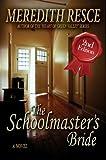 The Schoolmaster's Bride (The Schoolmaster's Pair Book 1)