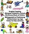 English-Tagalog Bilingual Children's Picture Dictionary Book of Colors Bilingguwal na Pambatang Diksiyonaryo ng mga Kulay na may Larawan (FreeBilingualBooks.com) (English and Tagalog Edition)