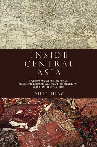 Inside Central Asia: A Political and Cultural History of Uzbekistan, Turkmenistan, Kazakhstan, Kyrgyzstan, Tajikistan, Turkey, and Iran (History Of Russia Central Asia compare prices)