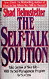 The Self-Talk Solution, Shad Helmstetter, 0671670034